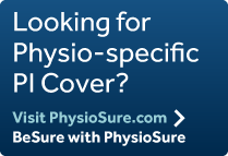 Looking for Physio-specific PI Cover? Visit PhysioSure.com BeSure with PhysioSure