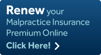 Renew your Malpractice Insurance Premium Online