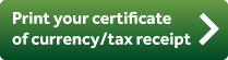 Print your certificate of currency/tax receipt